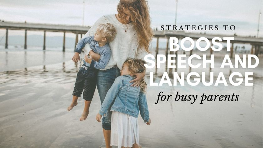 8 Essential Strategies to Boost Speech and Language for Busy Parents [+printable]