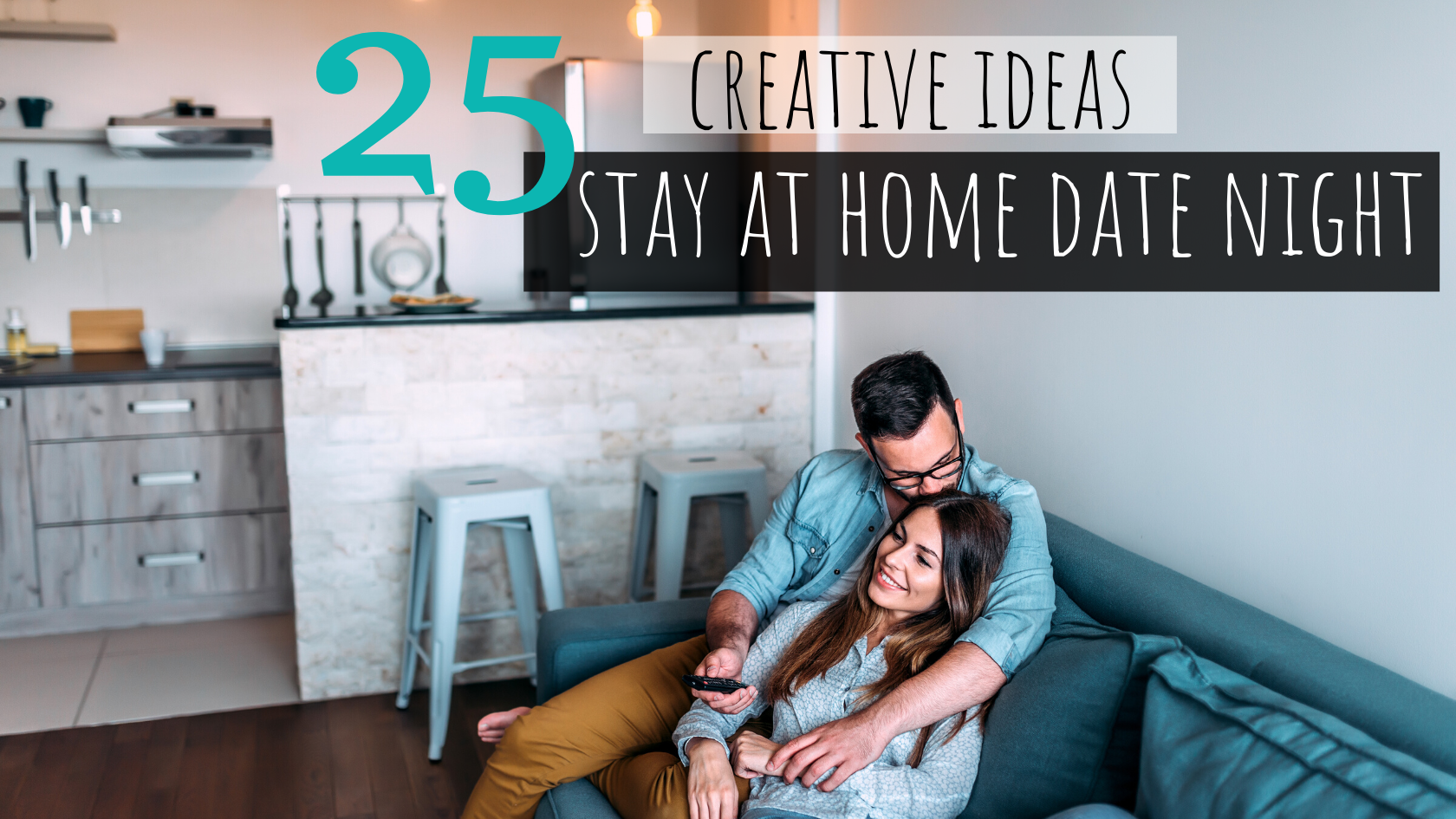 25 Stay At Home Date Night Ideas that will Skyrocket Your Relationship