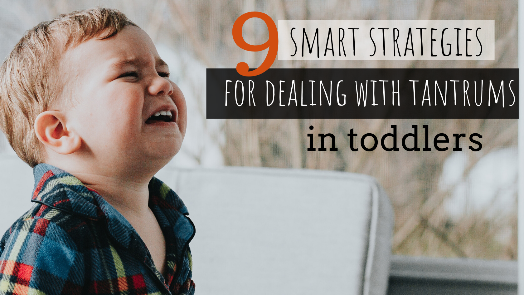 9 Smart Strategies for Dealing With Tantrums in Toddlers
