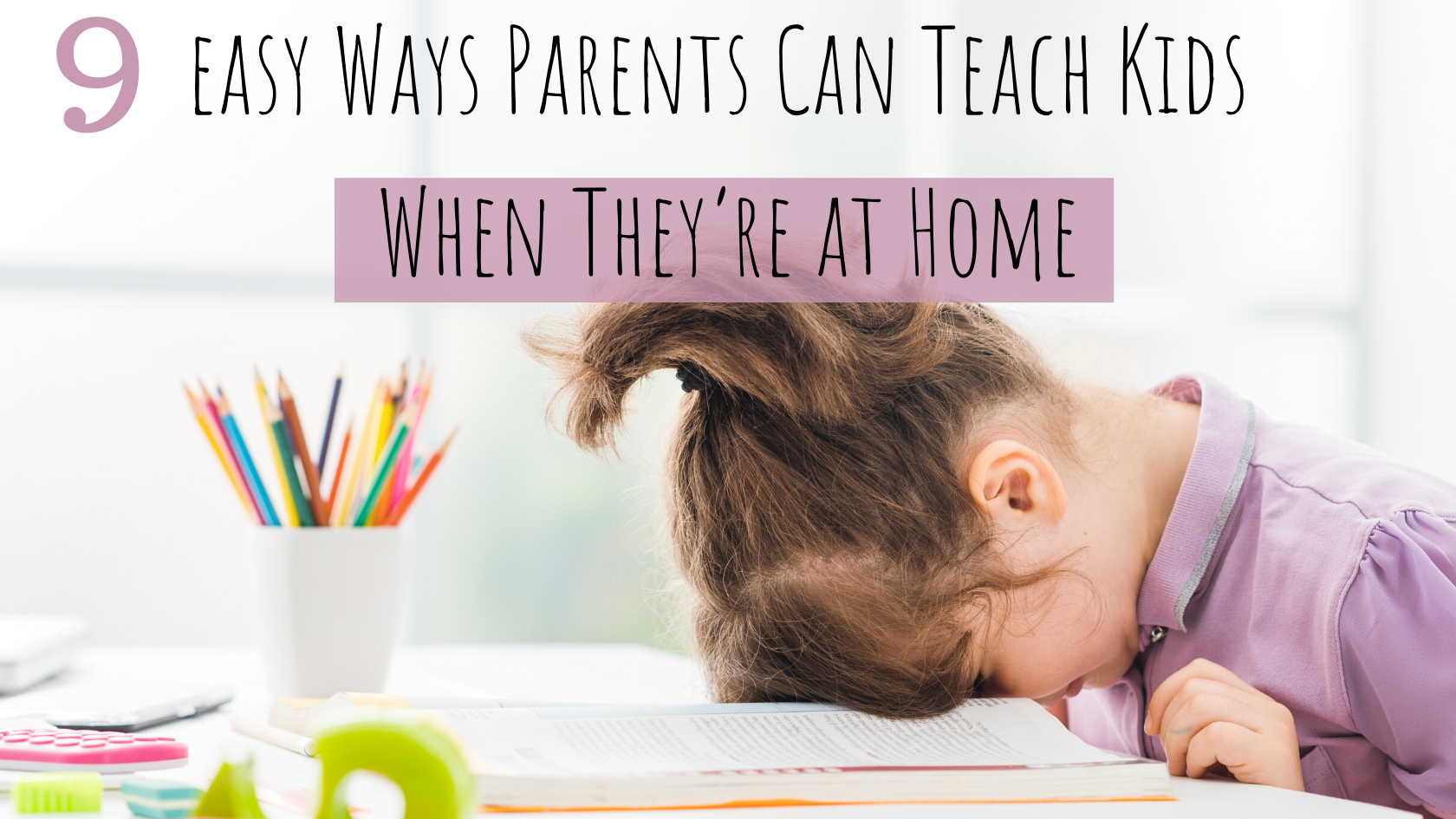 9 Easy Ways Parents Can Teach Kids When They're at Home