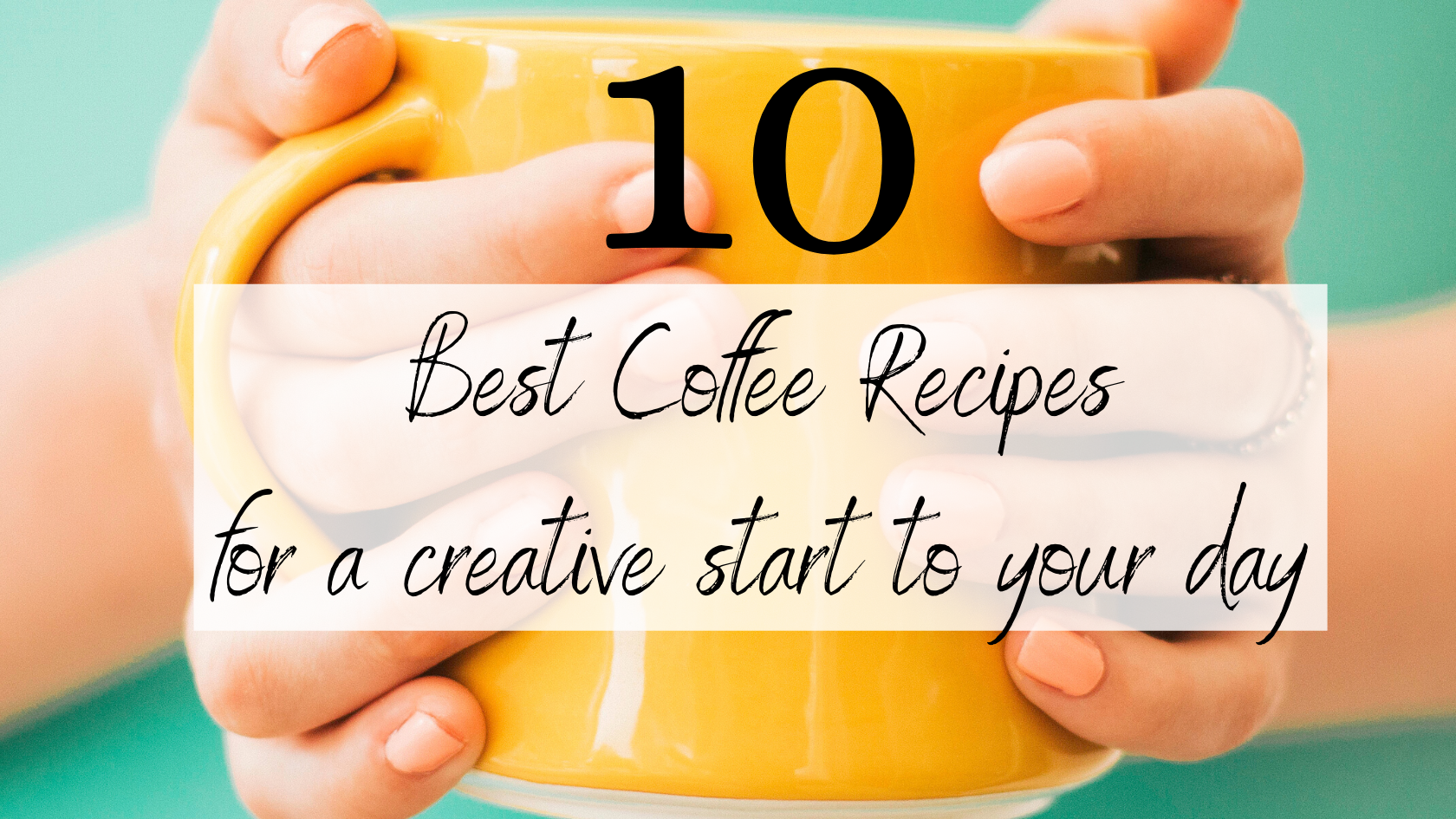 10 Best Coffee Recipes for a Creative Start to Your Day