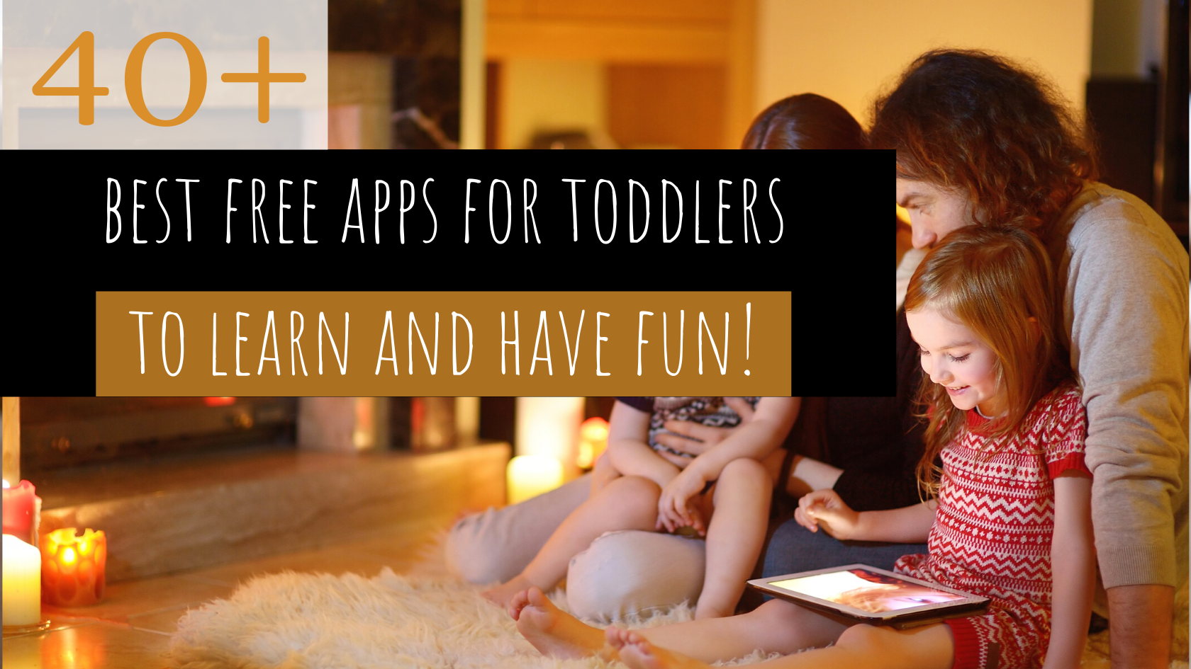 40+ Best Free Apps for Toddlers to Have Fun and Learn