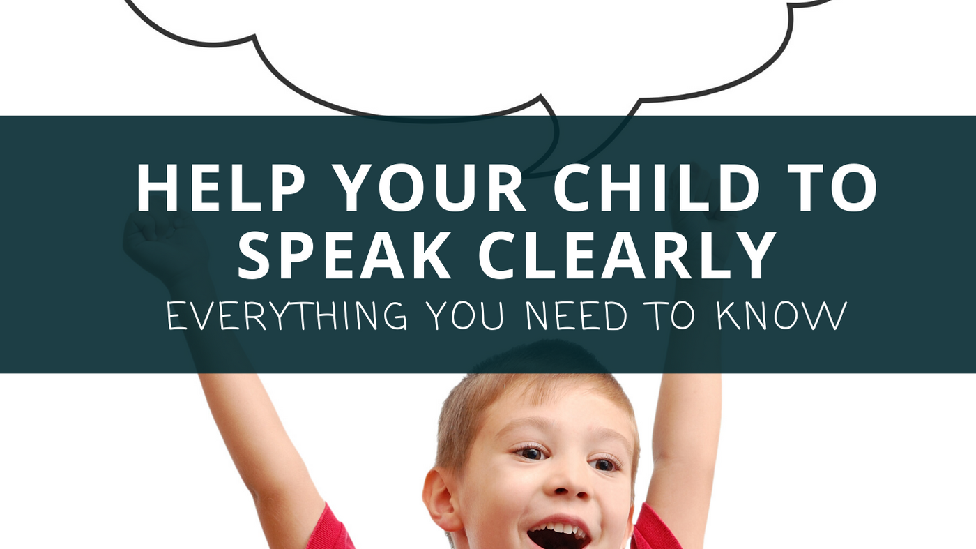 The Ultimate Guide to Help Your Child Speak Clearly