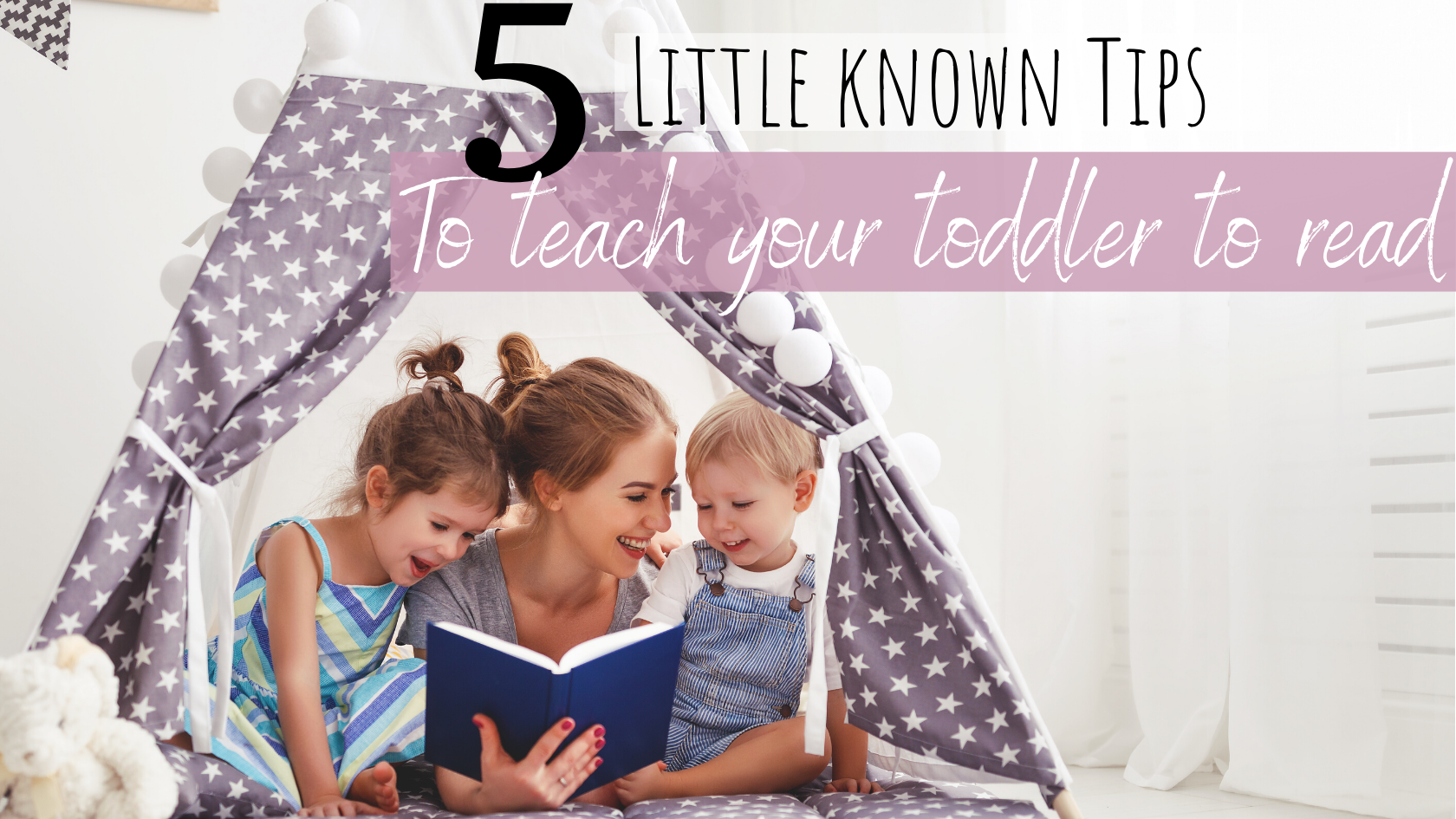 5 Little Known Tips to Teach Your Toddler to Read