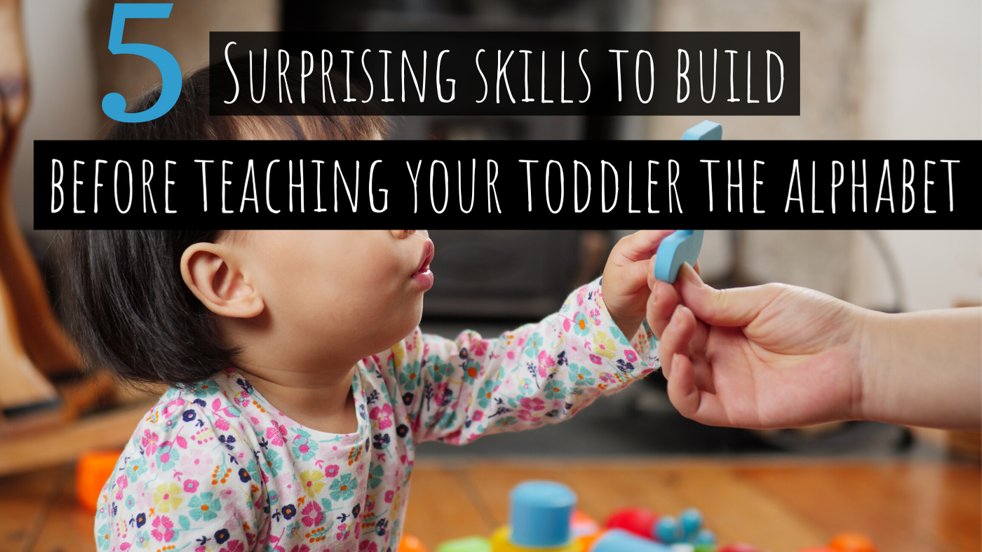 5 Surprising Skills to Build Before You Teach Your Toddler the Alphabet