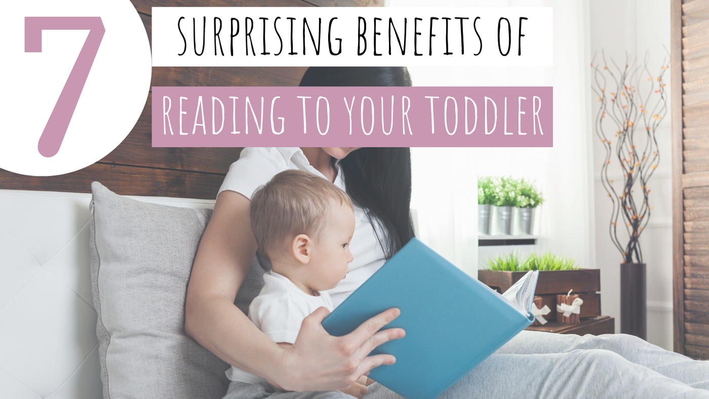 7 Surprising Benefits of Reading To Your Toddler