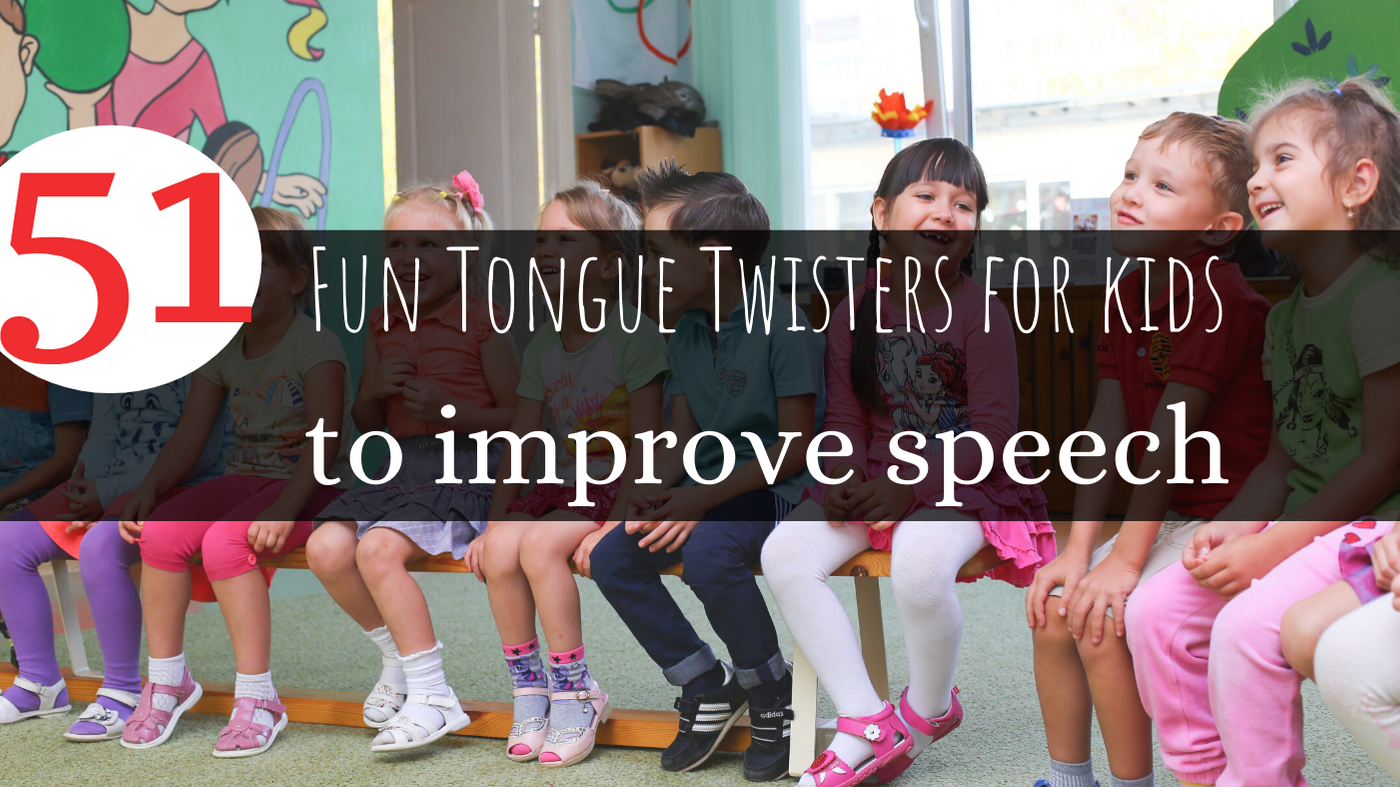 51 Fun Tongue Twisters for Kids To Improve Speech