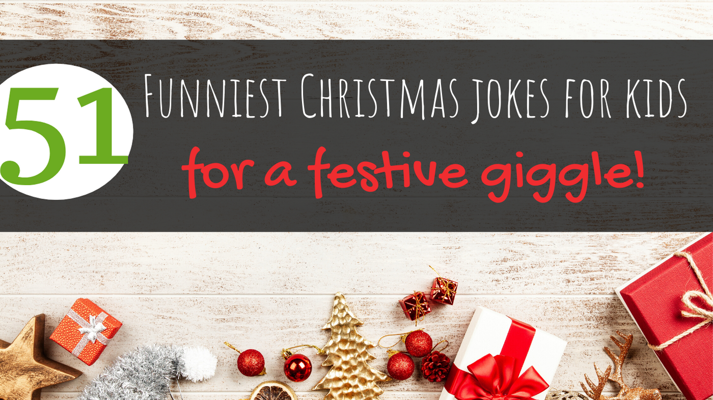 51 Funniest Christmas Jokes For Kids for a Festive Giggle