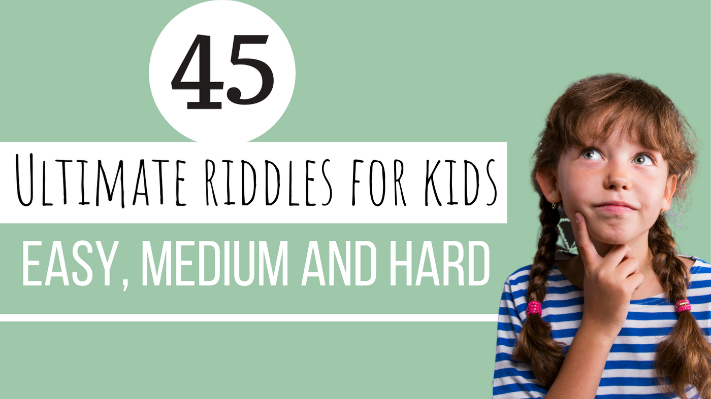 45 Ultimate Easy, Medium and Hard Riddles for Kids